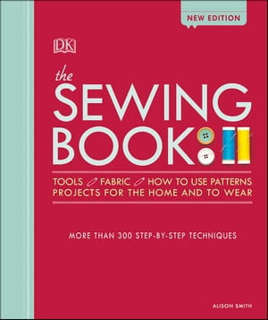 The Sewing Book New Edition: Over 300 Step-by-Step Techniques de Alison Smith, MBE
