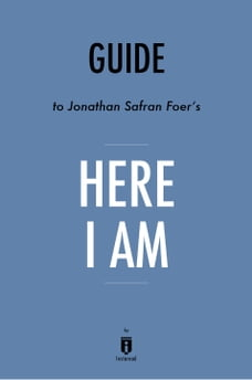 Guide to Jonathan Safran Foer's Here I Am by Instaread