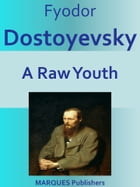 A Raw Youth by Fyodor Dostoyevsky