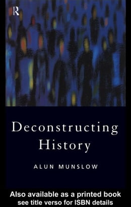 Book Deconstructing History by Munslow, Alun