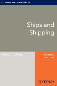 Ships and Shipping: Oxford Bibliographies Online Research Guide