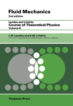 Fluid Mechanics Landau and Lifshitz: Course of Theoretical Physics,  Volume 6