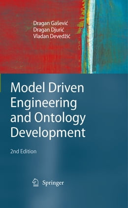 Book Model Driven Engineering and Ontology Development by Dragan Ga#evic