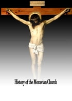 HISTORY OF THE Moravian Church by J. E. Hutton