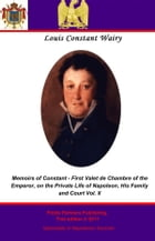 Memoirs of Constant - First Valet de Chambre to the Emperor. Vol II by Louis Constant Wairy