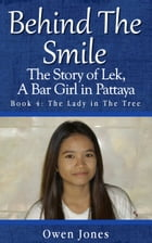 The Lady in the Tree: The Story Of Lek, A Bar Girl In Pattaya by Owen Jones