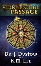 Vibrational Passage by Dr. J. Dustow and K.M. Lee