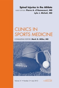 Spinal Injuries in the Athlete, An Issue of Clinics in Sports Medicine - E-Book