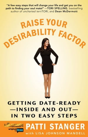 Raise Your Desirability Factor Getting Date-Ready--Inside and Out--In Two Easy Steps