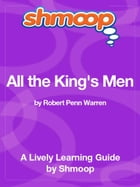 Shmoop Literature Guide: All the King's Men by Shmoop