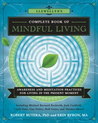 Llewellyn's Complete Book of Mindful Living: Awareness & Meditation Practices for Living in the…