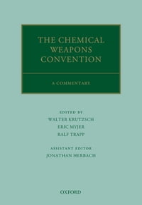 The Chemical Weapons Convention: A Commentary