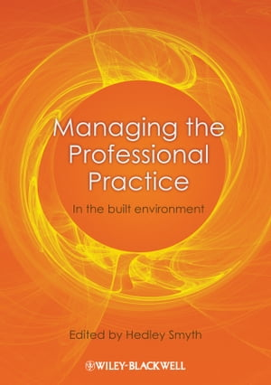 Managing the Professional Practice In the Built Environment