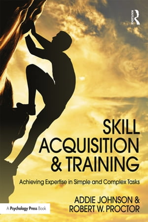 Skill Acquisition and Training Achieving Expertise in Simple and Complex Tasks