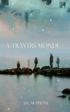 A Travers Monde by Jae Akahone
