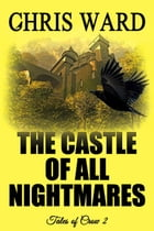 The Castle of All Nightmares: Tales of Crow, #2