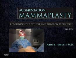 Book Augmentation Mammaplasty: Redefining the Patient and Surgeon Experience by John B. Tebbetts