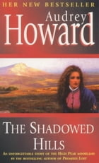 The Shadowed Hills by Audrey Howard