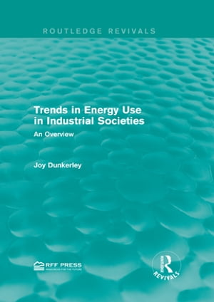 Trends in Energy Use in Industrial Societies An Overview