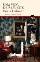 Una vida de repuesto by Boris Fishman