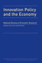 Innovation Policy and the Economy 2014: Volume 15 by William R. Kerr