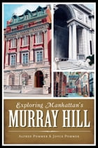 Exploring Manhattan's Murray Hill by Alfred Pommer
