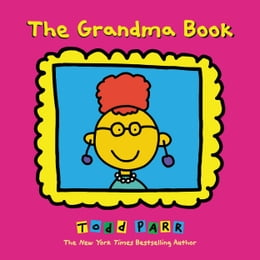 Book The Grandma Book by Todd Parr