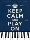 Keep Calm And Play On: Piano Solo (Blue Book) 4cd8c265-db11-4822-9dc9-7d65859f2135