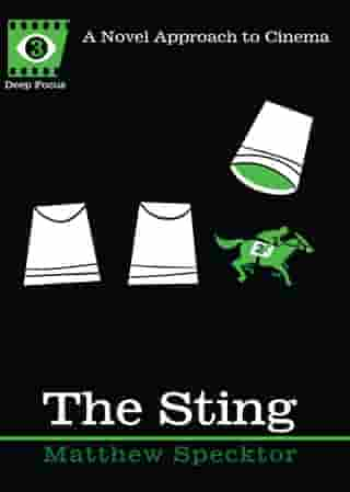 The Sting: A Novel Approach to Cinema by Matthew Specktor