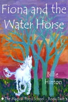 Fiona and the Water Horse (Magical Pony School) by Billie Hinton