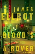 Blood's a Rover: Underworld USA 3 by James Ellroy