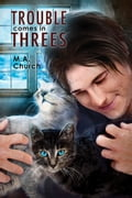 Trouble Comes in Threes 4ed10e84-9006-4486-9c08-6366c7cb44c0