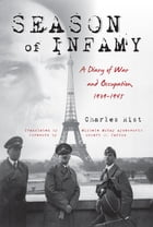 Season of Infamy: A Diary of War and Occupation, 1939-1945 by Charles Rist