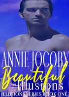 Beautiful Illusions by Annie Jocoby