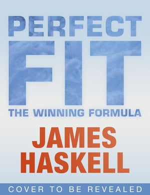 Perfect Fit: The Winning Formula My guide to exercise and nutrition