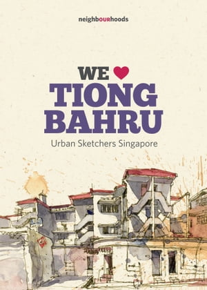 We Love Tiong Bahru by Urban Sketchers Singapore