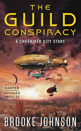 Book The Guild Conspiracy: A Chroniker City Story by Brooke Johnson