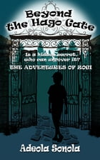 Beyond The Hago Gate: The Adventures of Zogi by Sonola Adeola