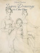 Ingres: Drawings 150 Colour Plates by Maria Peitcheva