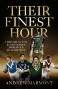 Their Finest Hour: A History of the Rugby League World Cup in 10 Matches 9ea668d5-1282-4d45-98f0-8ede2724c85c