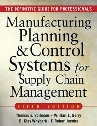 MANUFACTURING PLANNING AND CONTROL SYSTEMS FOR SUPPLY CHAIN MANAGEMENT: The Definitive Guide for…