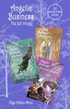 Angelic Business. The Full Trilogy. A paranormal YA series. by Olga Núñez Miret