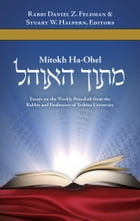 Mitokh HaOhel: Torah Reading: Essays on the Weekly Torah Reading by Yeshiva University Rabbis & Professors