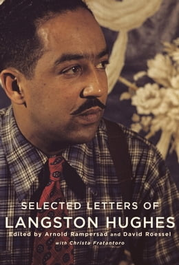 Book Selected Letters of Langston Hughes: Edited by Arnold Rampersad and David Roessel by Langston Hughes