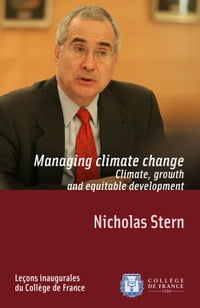 Managing Climate Change. Climate, Growth and Equitable Development: Inaugural lecture delivered on…