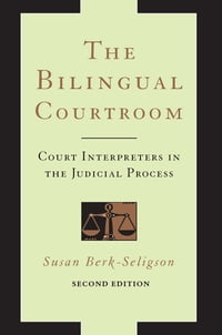 The Bilingual Courtroom: Court Interpreters in the Judicial Process, Second Edition