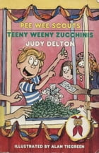 Pee Wee Scouts: Teeny Weeny Zucchinis by Judy Delton