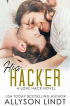 His Hacker: A Geeky Forbidden Romance by Allyson Lindt