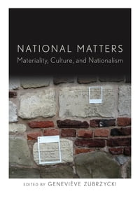 National Matters: Materiality, Culture, and Nationalism