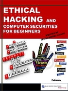 Ethical Hacking and Computer Securities For Beginners by Elaiya Iswera Lallan